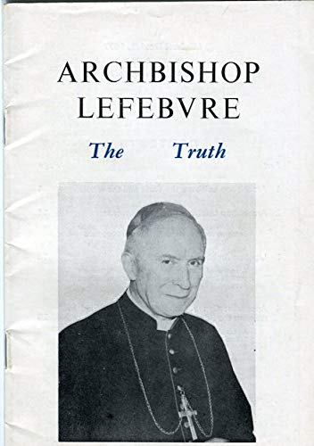 9780851727783: Archbishop Lefebvre, the Truth