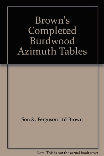 9780851740782: Brown's Completed Burdwood Azimuth Tables