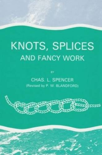 Knots, Splices and Fancy Work: Spencer C L