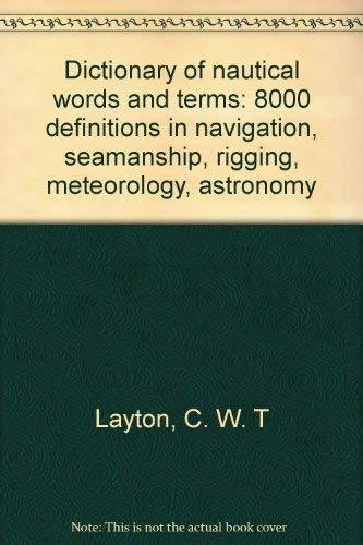 9780851742960: Dictionary of nautical words and terms: 8000 definitions in navigation, seamanship, rigging, meteorology, astronomy