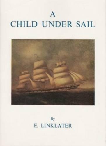 A Child under Sail: Linklater, Elizabeth