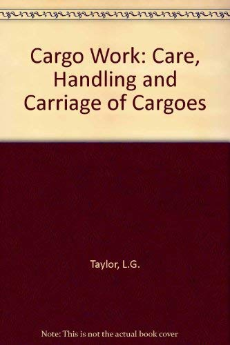 9780851744087: Cargo Work: Care, Handling and Carriage of Cargoes