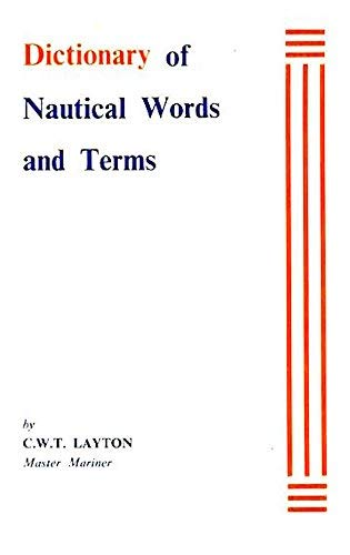 Dictionary of Nautical Words and Terms: C.W.T. Layton (Editor),