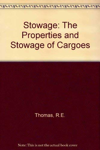 Thomas' Stowage : The Properties and Stowage of Cargoes: Thomas, O. O.; Agnew, John; Cole, K. ...