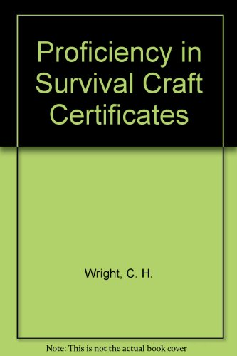 Proficiency in Survival Craft Certificates (0851745555) by [???]