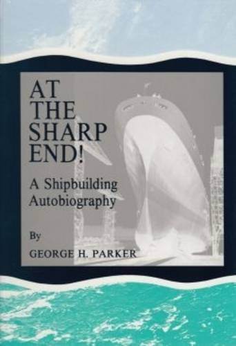 9780851746104: At the Sharp End!: A Shipbuilding Autobiography