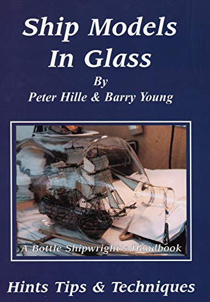 9780851746760: Ship Models in Glass: A Bottle Shipwright's Handbook