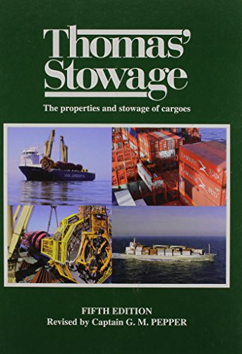 thomas' Stowage: The Properties and Stowage of Cargoes: Revised: Pepper, G. M. Capt.