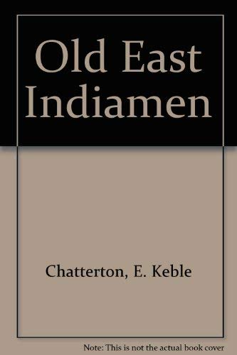 The Old East Indiamen: Chatterton, E. Keble