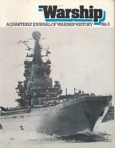 Warship; A Quarterly Journal of Warship History, July 1977, Number 3