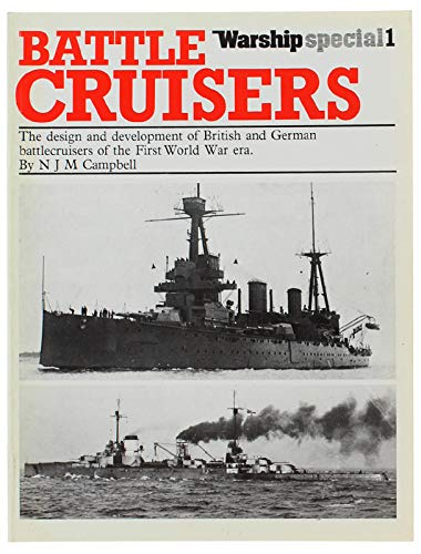 Battle Cruisers Warship Special 1 Design & Development of British and German Battlecruisers of th...