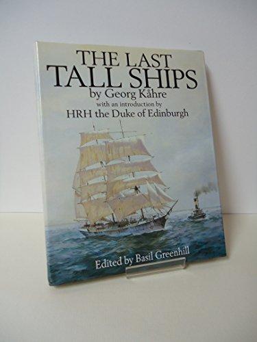 THE LAST TALL SHIPS: GUSTAF ERIKSON AND THE ALAND SAILING FLEETS 1872-1947.: Kahre, George.