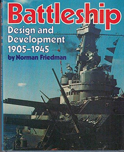 BATTLESHIP, Design and Develpment 1905-1945: Friedman, Norman