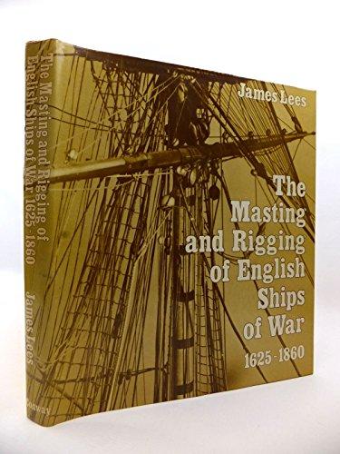 9780851771366: Masting and Rigging of English Ships of War, 1625-1860