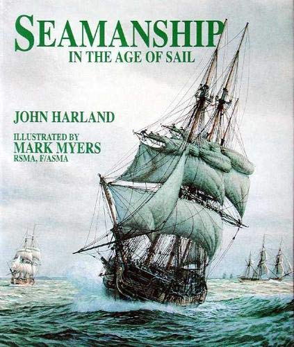 9780851771793: Seamanship in the Age of Sail: An Account of the Shiphandling of the Sailing Man-of-war, 1600-1860, Based on Contemporary Sources