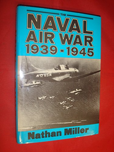 9780851772011: The Naval Air War, 1939-1945