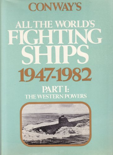 9780851772257: Conway's All the World's Fighting Ships 1947-82: Pt. 1 (Conway's naval history after 1850)