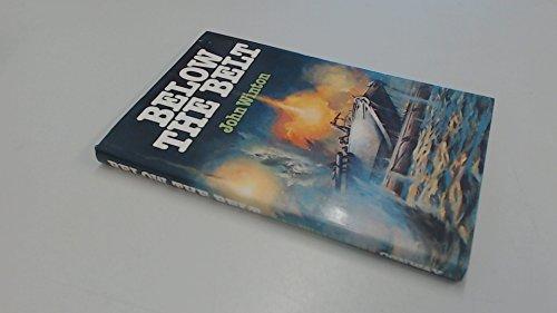 Below the Belt: Novelty, Subterfuge and Surprise in Naval Warfare: John Winton