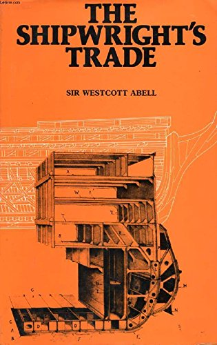 Shipwright's Trade: Abell, Sir Westcott