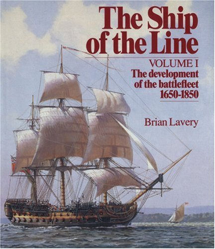 9780851772523: The Ship of the Line, Vol. 1: The Development of the Battlefleet 1650-1850