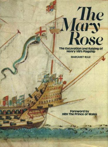 The Mary Rose: The Excavation and Raising of Henry VIII's Flagship