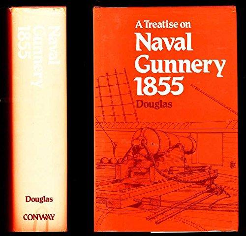 A Treatise on Naval Gunnery, 1855.: Howard Douglas.