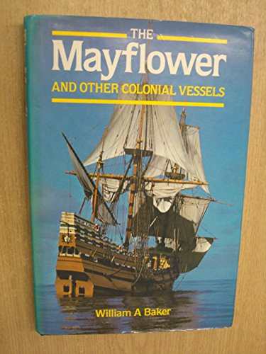 The Mayflower and Other Colonial Vessels: William A. Baker