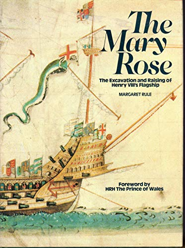 The Mary Rose - the Excavation and: Rule, Margaret