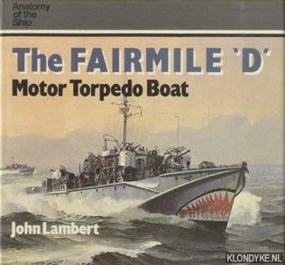 9780851773216: The Fairmile 'D' Motor Torpedo Boat (Anatomy of the Ship)