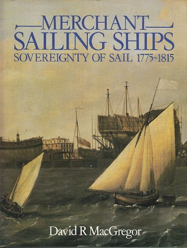 9780851773230: Merchant Sailing Ships, 1775-1815 (Conway's History of Sail)