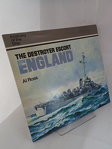 9780851773254: The Destroyer Escort England (Anatomy of the Ship)
