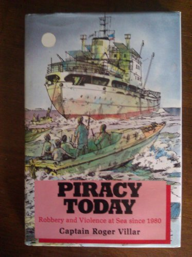 9780851773575: Piracy Today Robbery and Violence At Sea