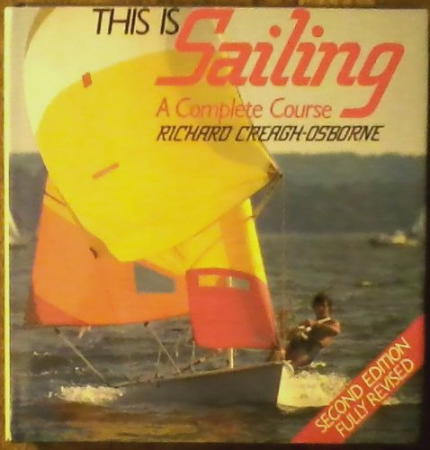 9780851773674: THIS IS SAILING: A COMPLETE COURSE.
