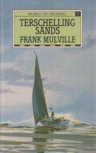 9780851774220: Terschelling Sands (The world of cruising)