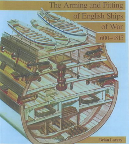 9780851774510: The Arming and Fitting of English Ships of War, 1600-1815 (Conway's History of Sail)