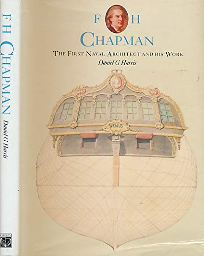 F. H. CHAPMAN The First Naval Architect: Harris, Daniel G.: