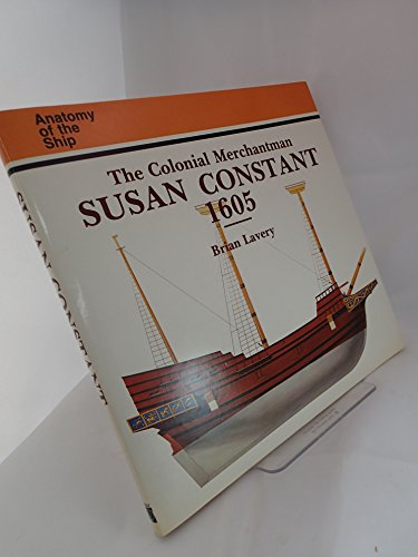 9780851774893: The Colonial Merchantman Susan Constant, 1605 (Anatomy of the Ship)