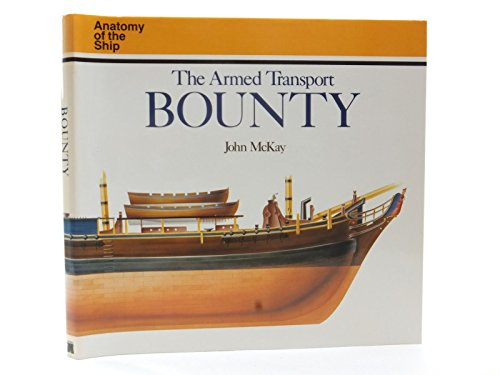 """9780851775029: The Armed Transport """"Bounty"""" (Anatomy of the Ship)"""