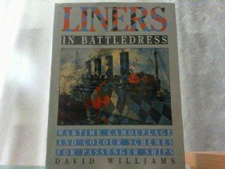 Liners in Battledress: Wartime Camouflage and Colour: David Williams