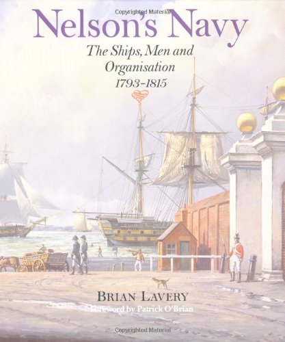 9780851775210: Nelson's Navy: The Ships, Men and Organisation, 1793-1815: Ships, Men and Organization, 1793-1815 (Conway's History of Sail)