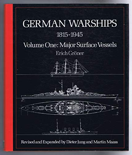 German Warships, 1815-1945: Major Surface Vessels v. 1 (Conway's naval history after 1850): ...