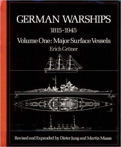 German Warships, 1815-1945; Volume one: major Surface: Groner, erich