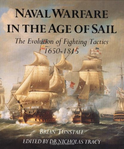 9780851775449: Naval Warfare in the Age of Sail : The Evolution of Fighting Tactics, 1650-1815 (Conway's History of Sail)