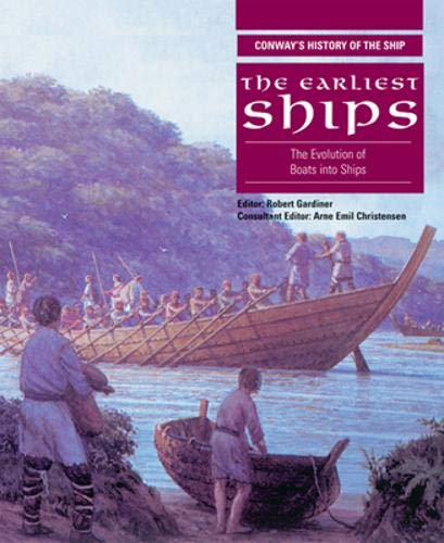 9780851775531: The Earliest Ships: The Evolution of Boats into Ships (Conway's History of the Ship)