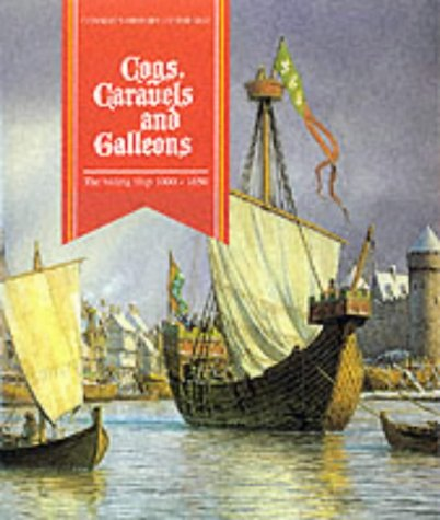 9780851775609: Cogs, Caravels and Galleons: The Sailing Ship, 1000-1650