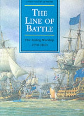 9780851775616: The Line of Battle: Sailing Warships, 1650-1840