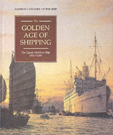 9780851775678: The Golden Age of Shipping: Classic Merchant Ship, 1900-60 (Conway's History of the Ship)