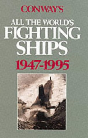 9780851776057: Conway's All the World's Fighting Ships 1947-1995 (Conway's naval history after 1850)