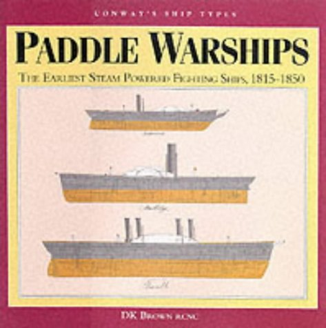 9780851776163: Paddle Warships: The Earliest Steam Powered Fighting Ships, 1815-1850 (Ship Types)
