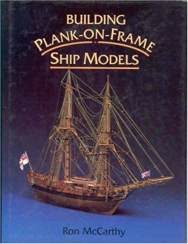 9780851776293: Building Plank-on-Frame Ship Models